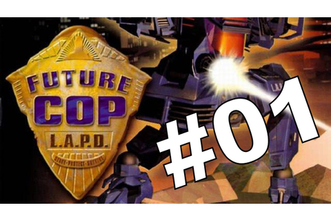 Let's Play Future Cop: L.A.P.D #01 - Explosions ...