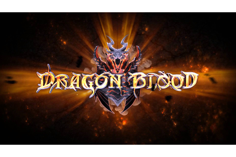 Dragon Blood Videos - Pivotal Gamers