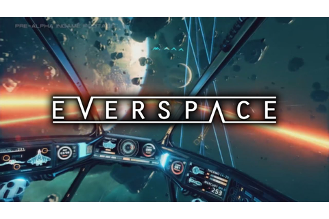 EVERSPACE - GAMEPLAY AND INFORMATION - YouTube