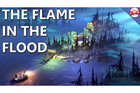 The Flame in the Flood PC Gameplay [60FPS] [Early Access ...