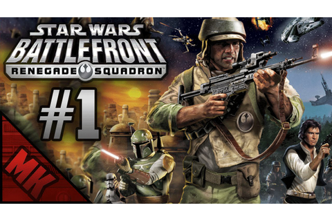 Let's Play Star Wars Battlefront - Renegade Squadron #1 ...