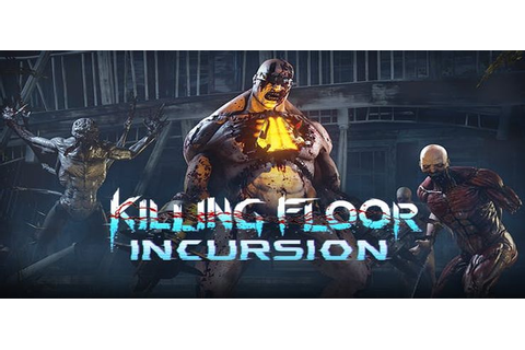 Killing Floor Incursion - Free Download PC Game (Full Version)