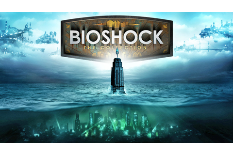 'BioShock: The Collection' hits PS4, Xbox One and PC in ...