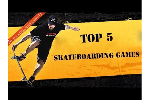 Top 5 Best Skateboarding Android Games 2014 (HD) - YouTube