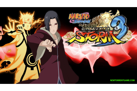 NARUTO SHIPPUDEN: ULTIMATE NINJA STORM 3 TORRENT - FREE ...