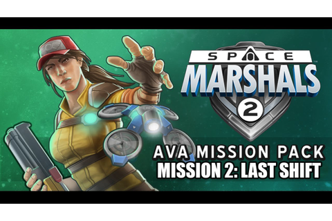 Space Marshals 2 - Ava Storyline Mission 2: Last Shift ...