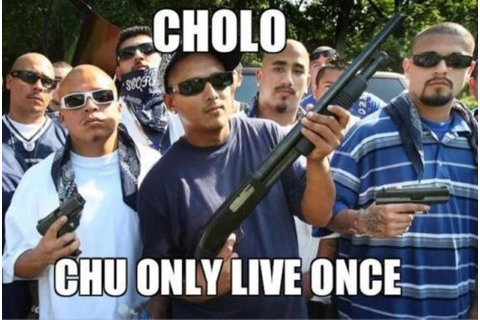 CHOLO | YOLO | Know Your Meme