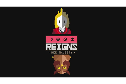 Reigns: Her Majesty now available | PC News at New Game ...