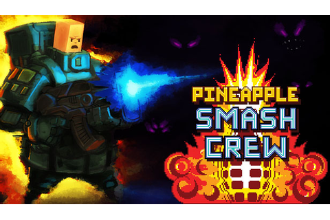 RGCD: Pineapple Smash Crew (PC)