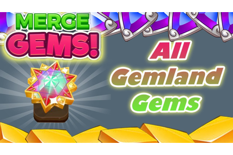 Merge Gems! 💎 All GemLand Gems (no commentary/Phone Game ...