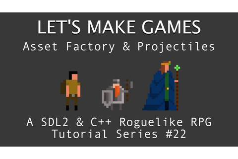 How To Make A Game #22 : Projectiles/Game Object Creation ...