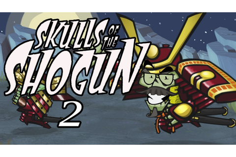 Skulls of the Shogun - Gameplay Walkthrough - Part 2 - YouTube