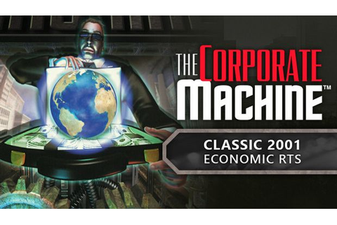 The Corporate Machine Torrent « Games Torrent