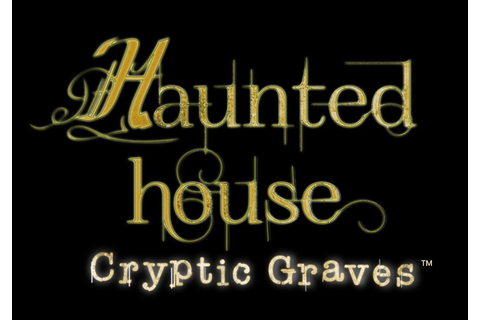 Haunted House: Cryptic Graves . Прохождение Haunted House ...
