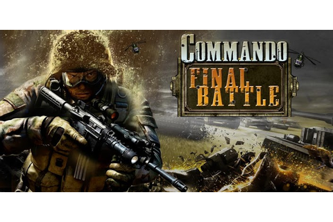 Commando - Final Battle » Android Games 365 - Free Android ...