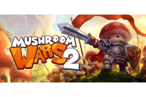 Mushroom Wars 2 on Steam