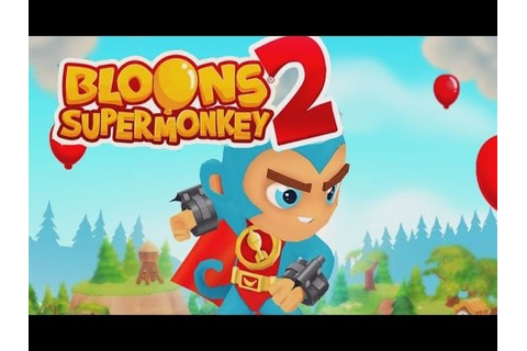 BLOONS SUPER MONKEY 2 - NEW GAME! E1 Monkey Lane - YouTube