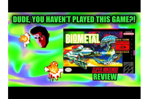 Dude, You Haven't Played This Game?! Biometal (SNES ...