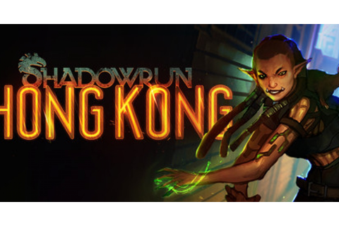 Shadowrun: Hong Kong - Game | GameGrin