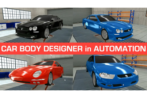 Car body designer and my custom designs - Automation game ...