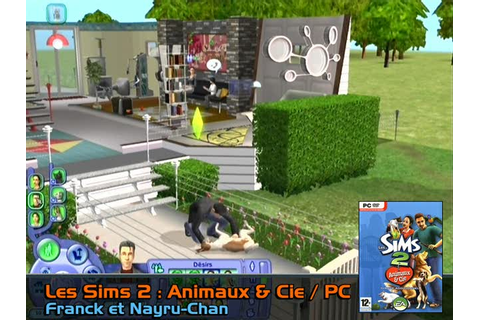Gaming Live Les Sims 2 : Animaux & Cie : phases de jeu ...