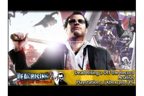 Dead Rising 2 Off the Record [Análisis] - YouTube