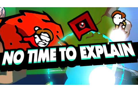 No Time to Explain - THIS GAME IS EVIL! - YouTube