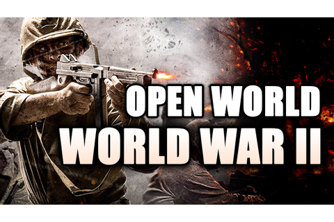 The Need for an Open World World War 2 Game! - YouTube