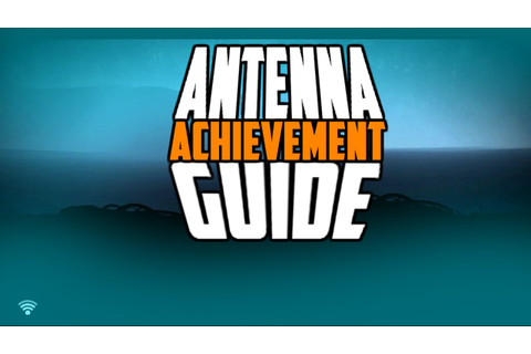 Antenna Full game guide/achievement guide - YouTube