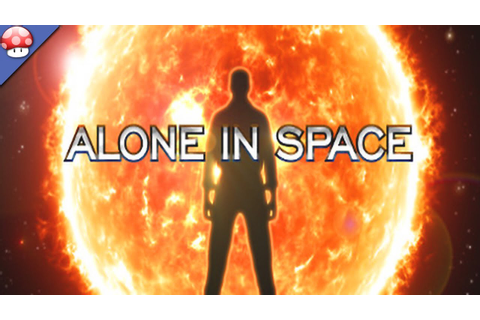ALONE IN SPACE: Gameplay (PC HD) - YouTube