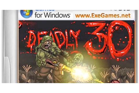 Deadly 30 Highly Compressed Game - Free Download Full ...