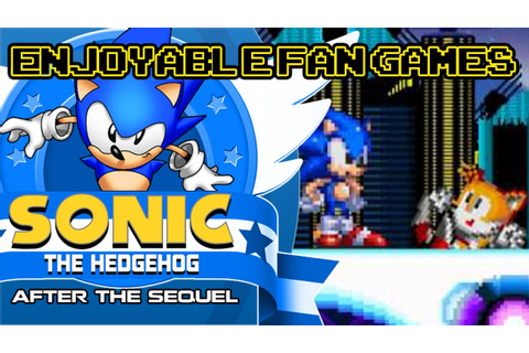 Enjoyable Fan Games - Sonic After the Sequel - YouTube