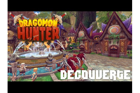 Découverte Dragomon Hunter [FR] - Un MMO ou l'on doit ...