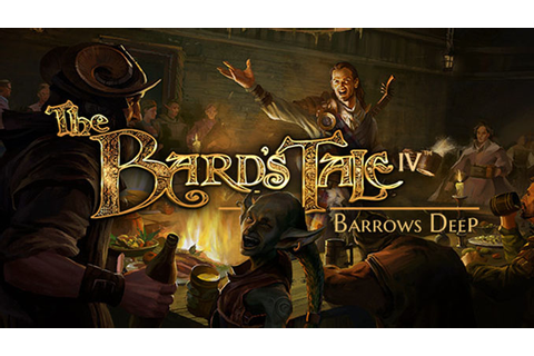 The Bard's Tale IV: Barrows Deep Full Free Game Download ...