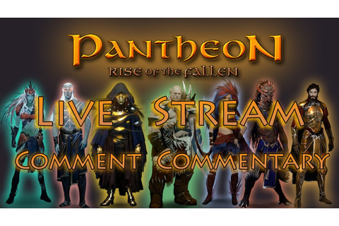 Pantheon Rise of The Fallen | Comment Commentary | Live ...