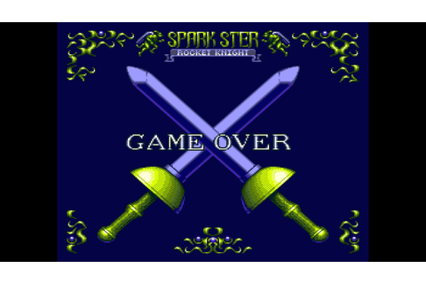 Game Over: Rocket Knight Adventures 2 - Sparkster - YouTube