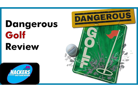 """Dangerous Golf"" Hackers of Michigan Golf Game Review ..."