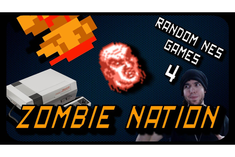 RANDOM NES GAMES 4 - ZOMBIE NATION - YouTube