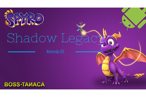 """Spyro: Shadow Legacy"" - Nintendo DS on Android [DraStic ..."