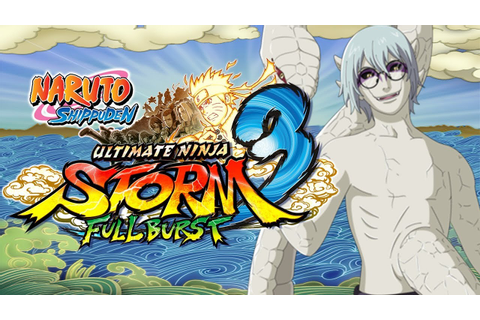 NARUTO SHIPPUDEN Ultimate Ninja STORM 3 Full Burst Intel ...