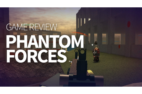 Phantom Forces Game Review - YouTube