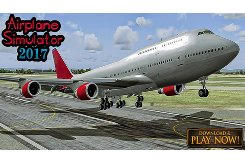 Airplane Simulator 2017 Driver Android game | Airplane ...