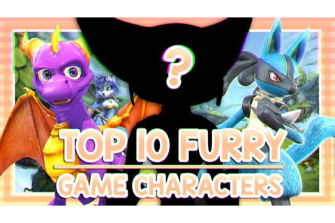 TOP 10 FURRY VIDEO GAME CHARACTERS - YouTube