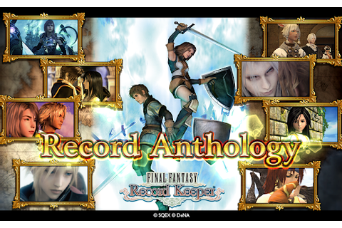 Final Fantasy Record Keeper for Android Available for Free ...