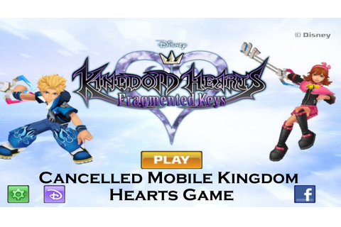 Kingdom Hearts: Fragmented Keys - A Cancelled Kingdom ...