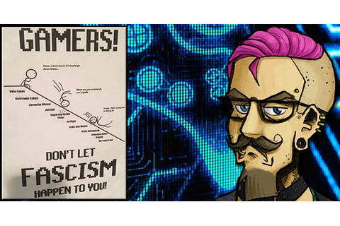 Gamers! Don't let fascism happen to you! - SJW madness - TGG