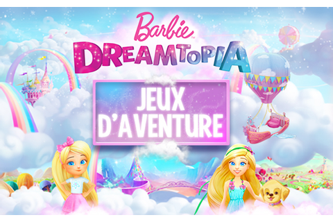 Jeux d'aventure Barbie Dreamtopia | Barbie