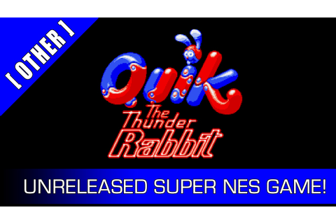 Quik the Thunder Rabbit - SNES unreleased game - YouTube