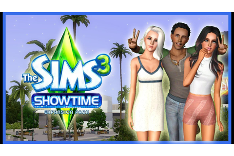 Let's Play: The Sims 3 Showtime - (Part 1) - Let There Be ...