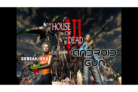 House Of The Dead 3 - Android Gun - YouTube